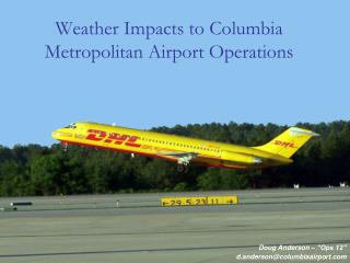 Weather Impacts to Columbia Metropolitan Airport Operations