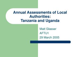Annual Assessments of Local Authorities: Tanzania and Uganda
