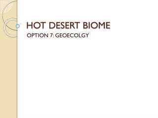 HOT DESERT BIOME