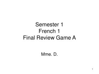 Semester 1 French 1 Final Review Game A