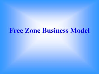 Free Zone Business Model