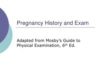 Pregnancy History and Exam