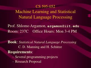 CS 595-052  Machine Learning and Statistical Natural Language Processing