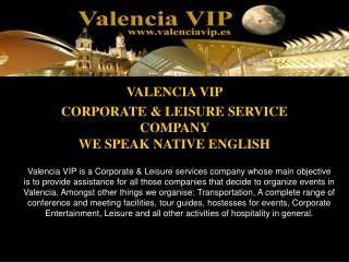 VALENCIA VIP CORPORATE & LEISURE SERVICE COMPANY    WE SPEAK NATIVE ENGLISH