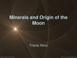 Minerals and Origin of the Moon