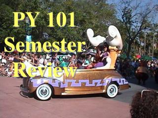 PY 101 Semester Review