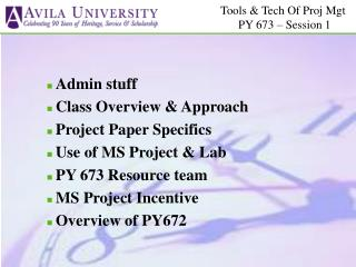 Admin stuff Class Overview & Approach Project Paper Specifics Use of MS Project & Lab