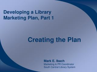 Developing a Library Marketing Plan, Part 1