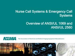 Nurse Call Systems & Emergency Call Systems Overview of ANSI/UL 1069 and  ANSI/UL 2560