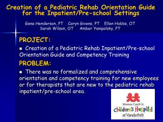 Creation of a Pediatric Rehab Orientation Guide for the Inpatient/Pre-school Settings