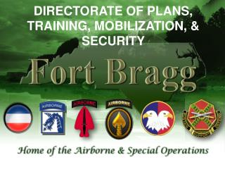 DIRECTORATE OF PLANS, TRAINING, MOBILIZATION, & SECURITY