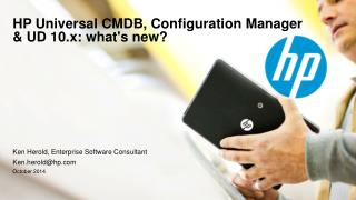 HP Universal  CMDB, Configuration Manager & UD  10.x: what's new?