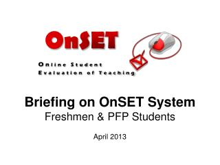 Briefing on OnSET System Freshmen & PFP Students