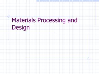 Materials Processing and Design