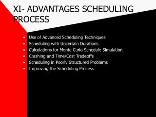 XI- ADVANTAGES SCHEDULING PROCESS