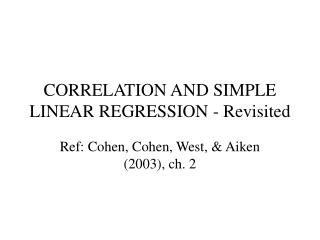 CORRELATION AND SIMPLE LINEAR REGRESSION - Revisited