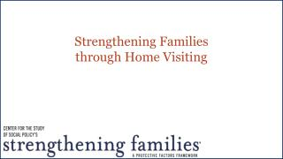 Strengthening Families  through Home Visiting