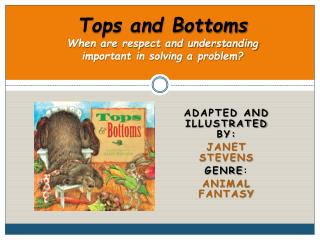 Tops and Bottoms When are respect and understanding important in solving a problem?
