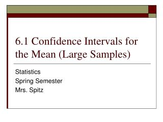 6.1 Confidence Intervals for the Mean (Large Samples)