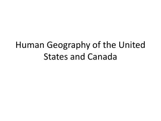 Human Geography of the United States and Canada