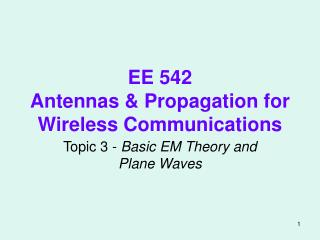 EE 542 Antennas & Propagation for Wireless Communications