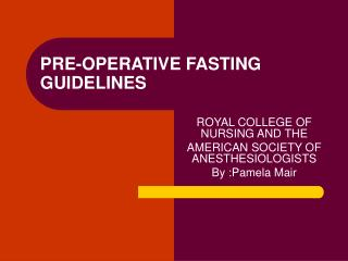 PRE-OPERATIVE FASTING GUIDELINES