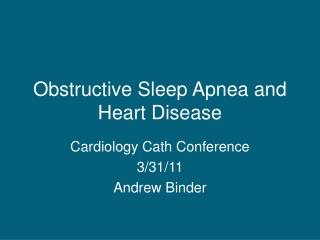 Obstructive Sleep Apnea and Heart Disease