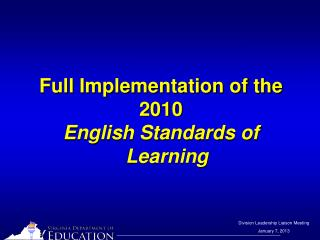 Full Implementation of the  2010  English Standards of Learning