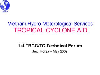 Vietnam Hydro-Meterological Services TROPICAL CYCLONE AID