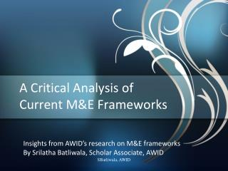 A Critical Analysis of  Current M&E Frameworks