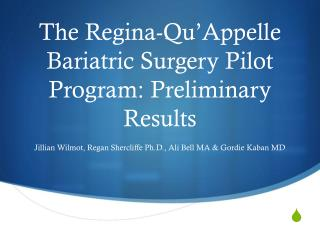 The Regina-Qu'Appelle Bariatric Surgery Pilot Program: Preliminary Results