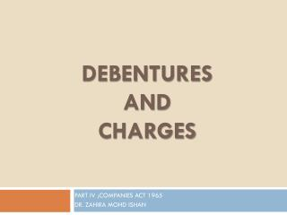 DEBENTURES  AND  CHARGES
