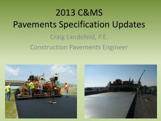 2013 C&MS Pavements Specification Updates