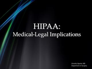 HIPAA:  Medical-Legal Implications