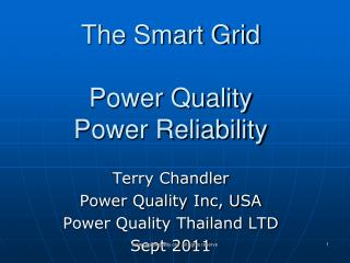 The Smart Grid  Power  Quality Power  Reliability