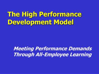 The High Performance  Development Model