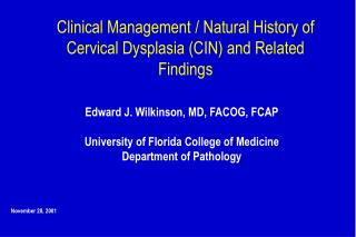 Clinical Management / Natural History of Cervical Dysplasia (CIN) and Related Findings