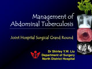 Management of Abdominal Tuberculosis Joint Hospital Surgical Grand Round