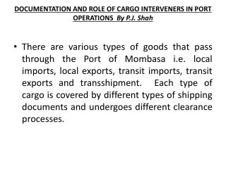 DOCUMENTATION AND ROLE OF CARGO INTERVENERS IN PORT  OPERATIONS   By P.J. Shah