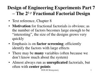 Design of Engineering Experiments Part 7  – The 2 k-p  Fractional Factorial Design