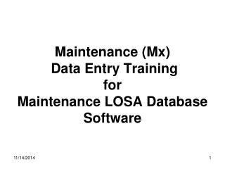Maintenance (Mx)  Data Entry Training  for Maintenance LOSA Database Software