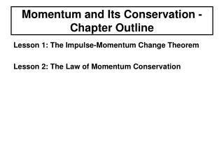 Momentum and Its Conservation - Chapter Outline