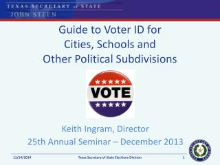 Guide to Voter ID for  Cities, Schools and  Other Political Subdivisions