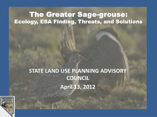 The Greater Sage-grouse: Ecology, ESA Finding, Threats, and Solutions