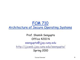 FCM 710  Architecture of Secure Operating Systems