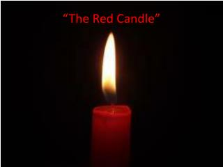 """The Red Candle"""