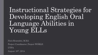 Instructional Strategies for Developing English Oral Language Abilities in Young ELLs