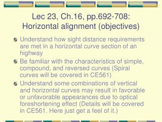 Lec 23, Ch.16, pp.692-708: Horizontal alignment (objectives)