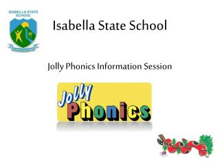 Isabella State School Jolly Phonics Information Session