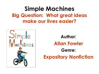 Simple Machines Big Question:  What great ideas make our lives easier?